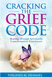 Cracking The Grief Code - Healing Through Spiritually Transformative Experiences